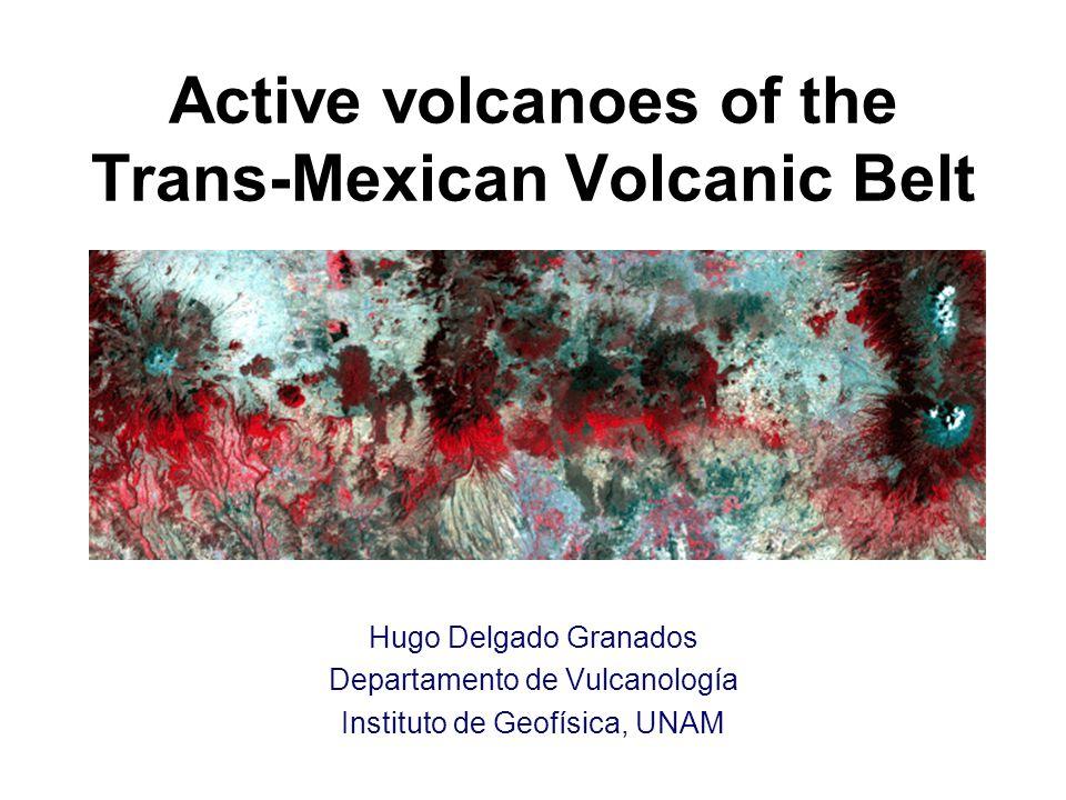 Photo: Jorge Neyra Photo: Hugo Delgado Active volcanism in Mexico