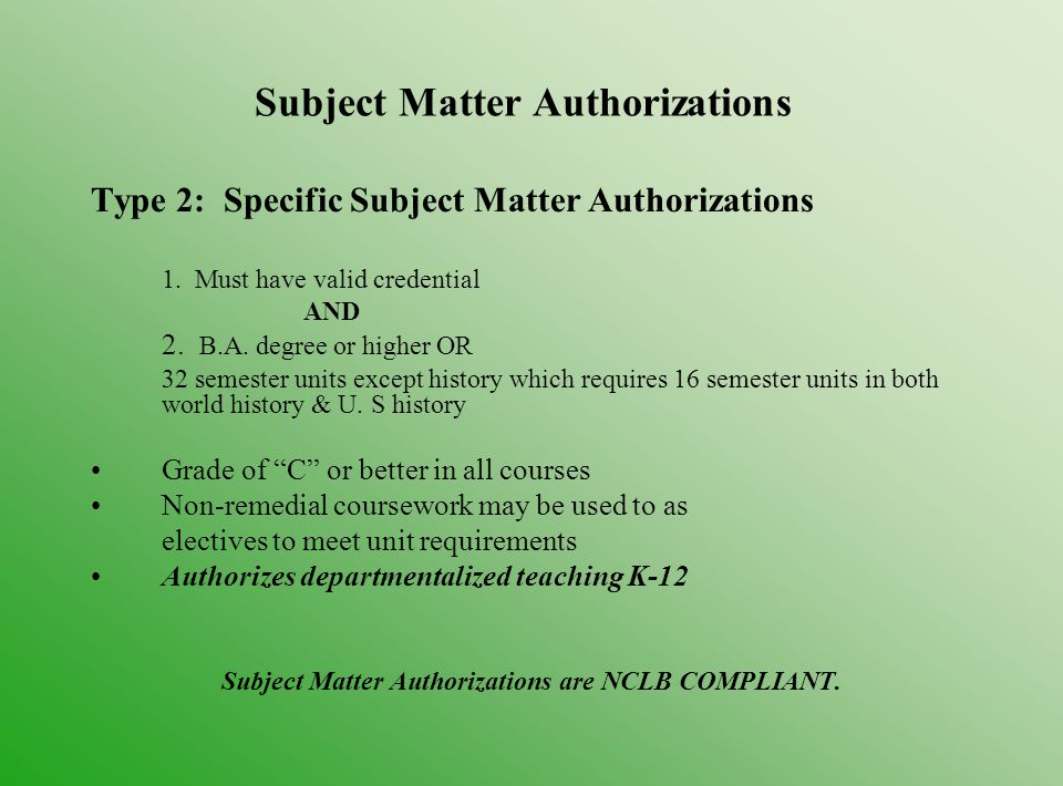 Subject Matter Authorizations Type 2: Specific Subject Matter Authorizations 1.