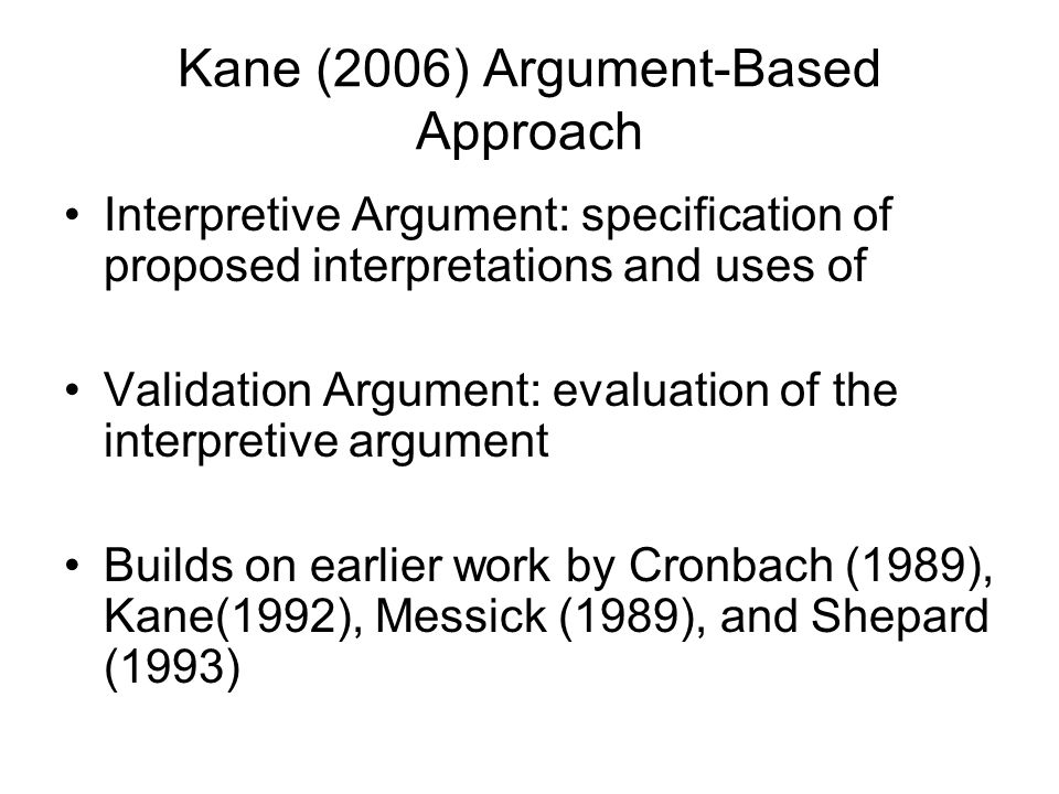Validity Argument (Cronbach, 1988)  Functional perspective  Political perspective  Operationalist perspective  Economic perspective  Explanatory perspective