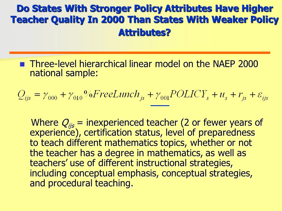 Do States With Stronger Policy Attributes Have Higher Teacher Quality In 2000 Than States With Weaker Policy Attributes.