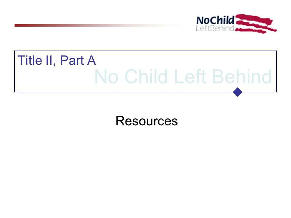 Title II, Part A No Child Left Behind Resources