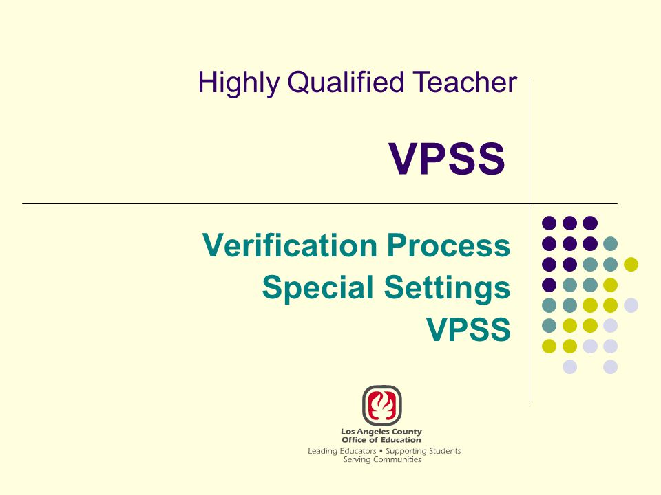 22 A Secondary Alternative Education Teacher is Eligible for VPSS if they: Are assigned under E.C.