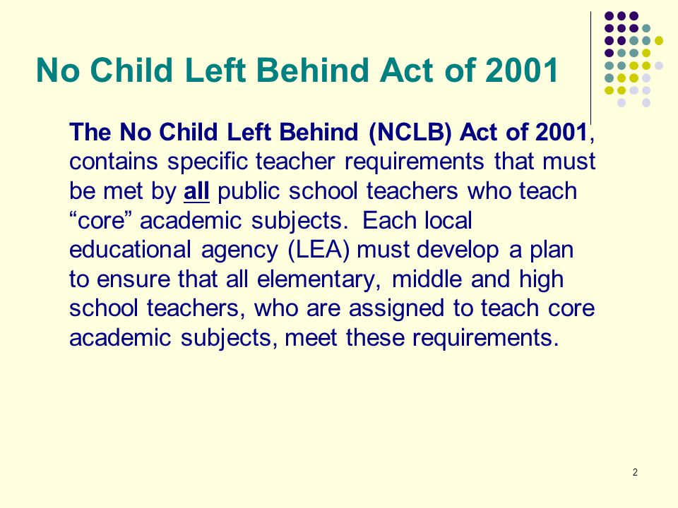 3 No Child Left Behind Act of 2001 Who meets NCLB requirements.