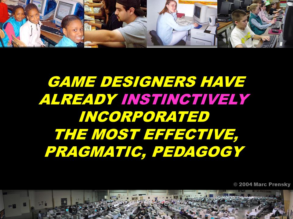 Whenever you add an instructional designer, they suck the fun out – A Game Designer © 2004 Marc Prensky