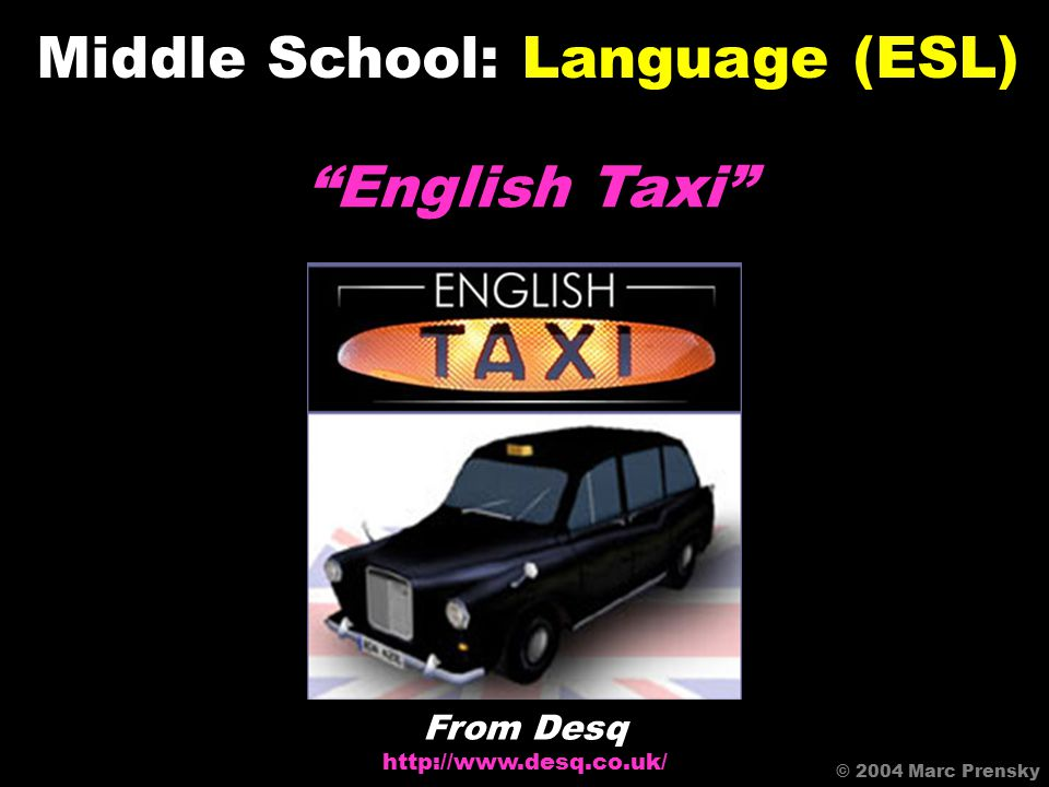 The ESP Game © 2004 Carnegie-Mellon Middle School: Language From Carnegie-Mellon http://www.espgame.org/cgi-bin/login © 2004 Marc Prensky