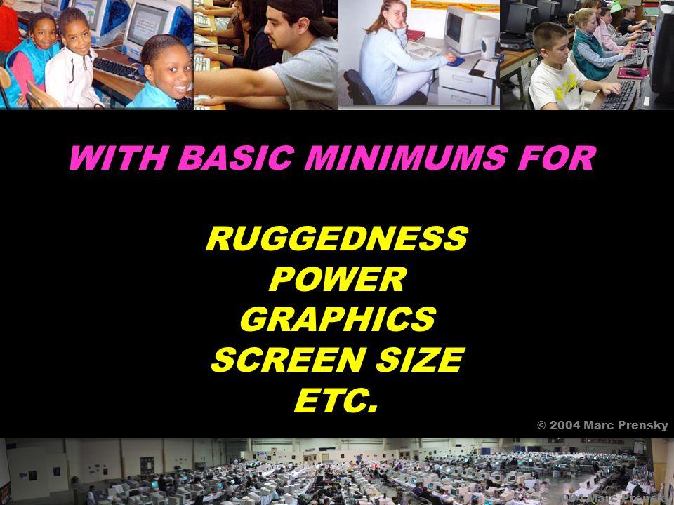 SCHOOL COMPUTERS NOT RANDOM BUSINESS COMPUTERS © 2004 Marc Prensky