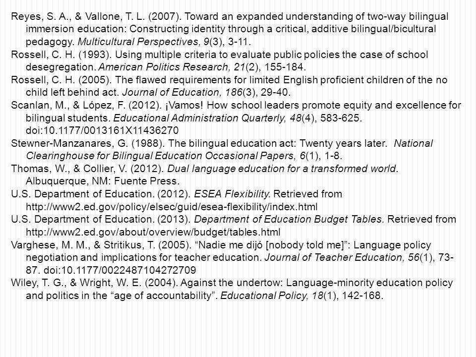 Reyes, S. A., & Vallone, T. L. (2007). Toward an expanded understanding of two-way bilingual immersion education: Constructing identity through a crit