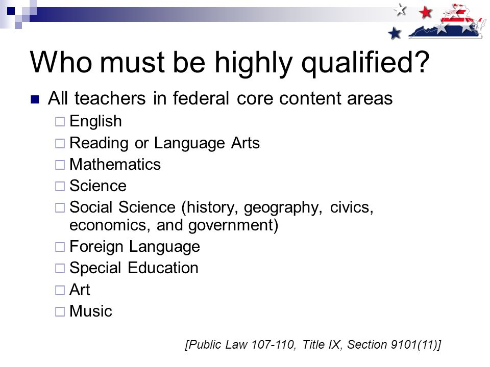 Who must be highly qualified.