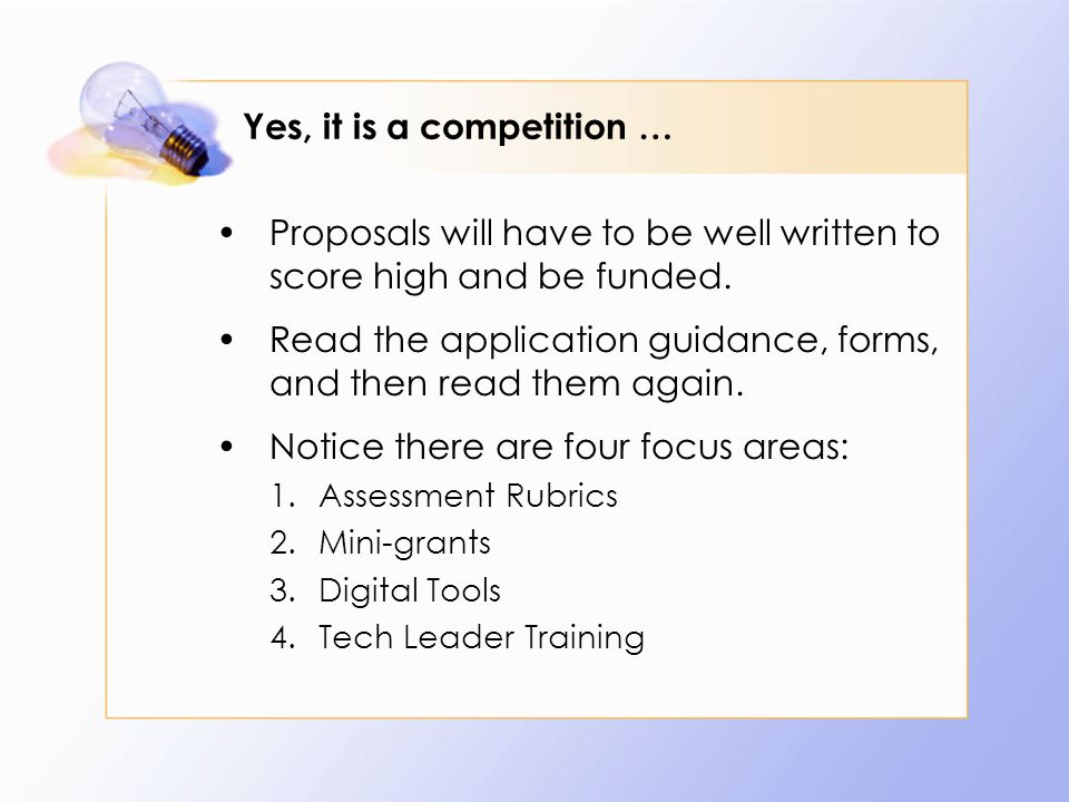Yes, it is a competition … Proposals will have to be well written to score high and be funded.