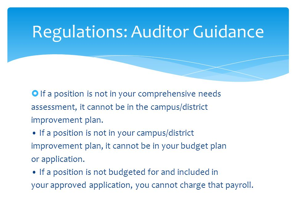 If a position is not in your comprehensive needs assessment, it cannot be in the campus/district improvement plan.