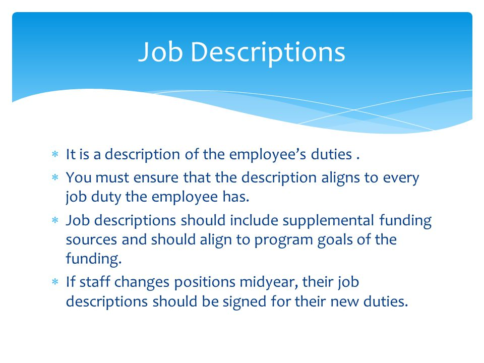  It is a description of the employee's duties.
