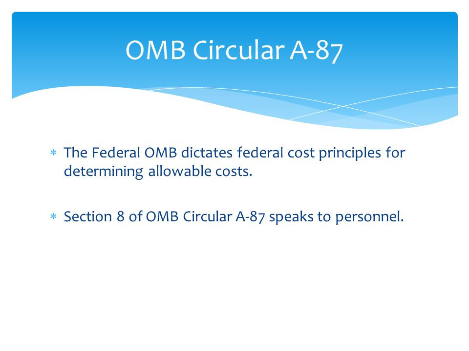  The Federal OMB dictates federal cost principles for determining allowable costs.