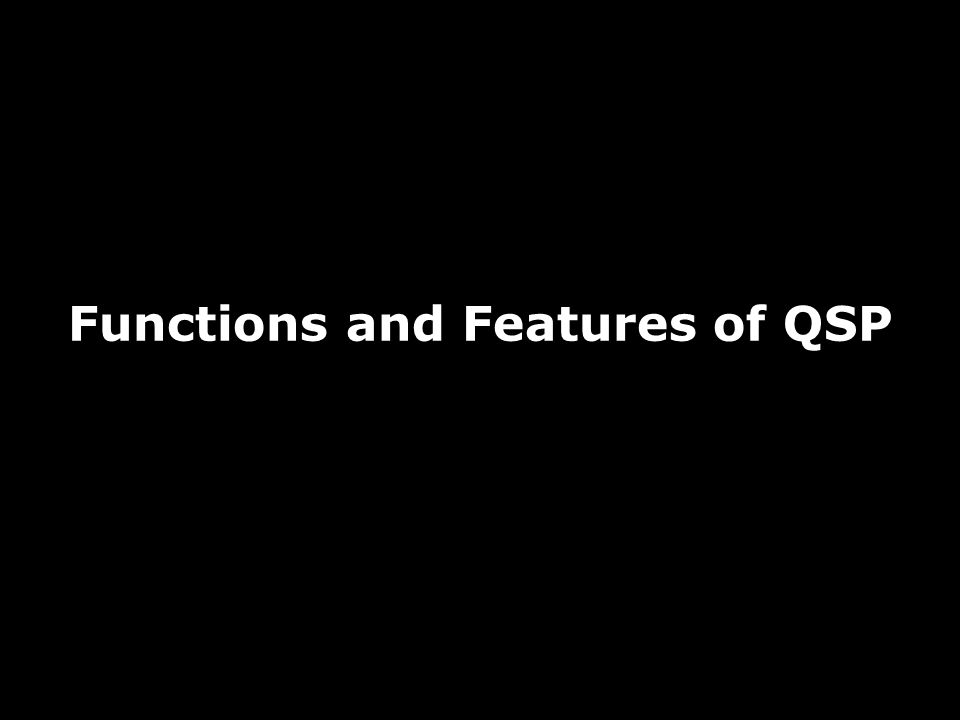 Functions and Features of QSP