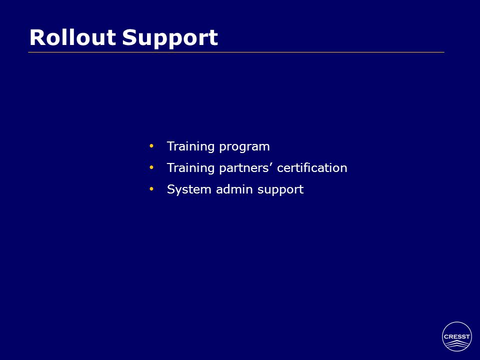 Rollout Support Training program Training partners' certification System admin support
