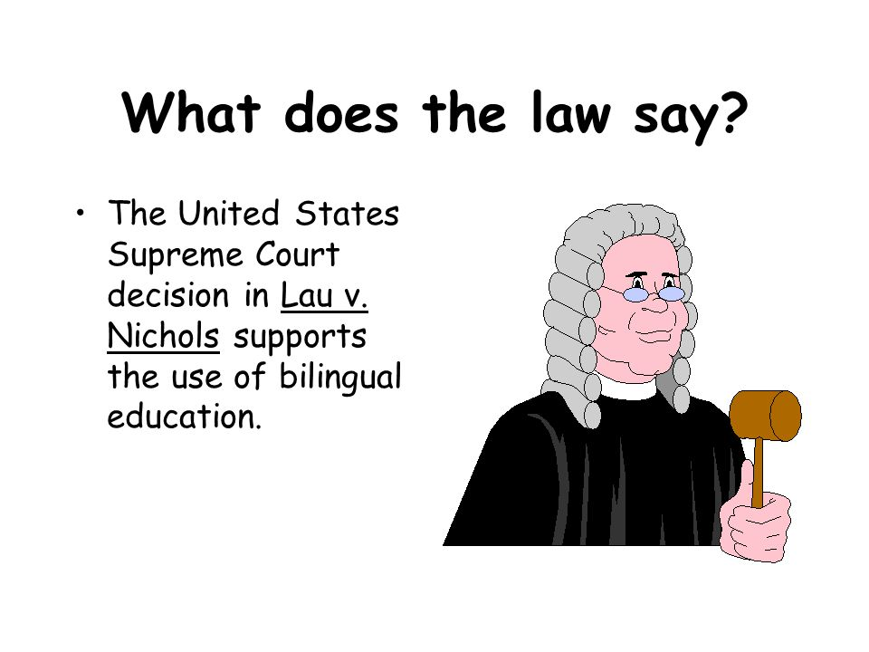 What does the law say.The United States Supreme Court decision in Lau v.