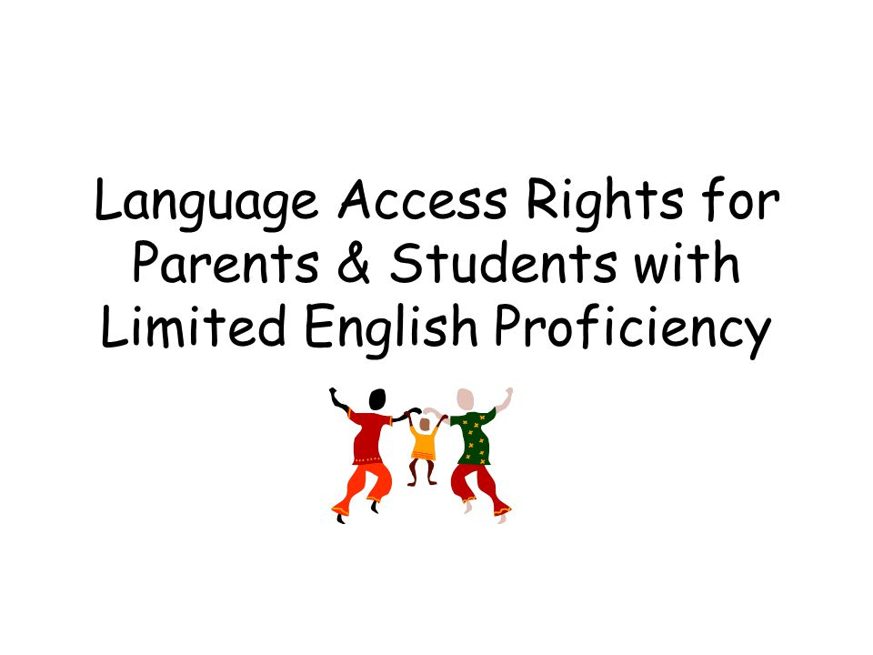Language Access Rights for Parents & Students with Limited English Proficiency