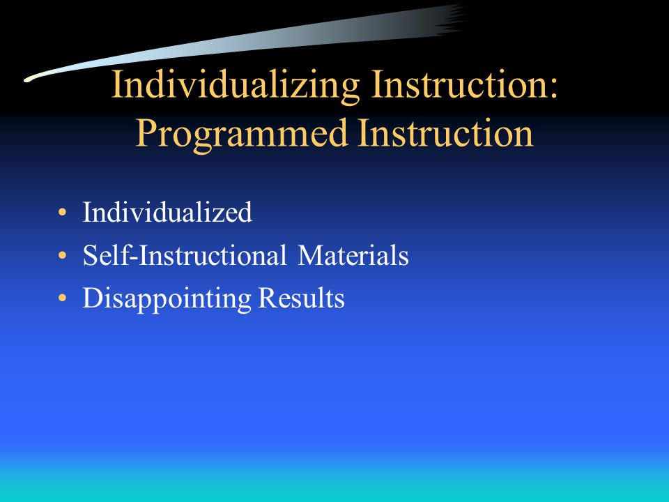 Individualizing Instruction: Programmed Instruction Individualized Self-Instructional Materials Disappointing Results