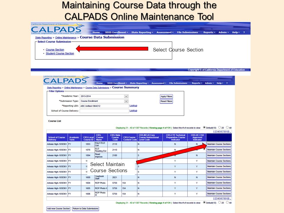 Select Course Section Select Maintain Course Sections Maintaining Course Data through the CALPADS Online Maintenance Tool