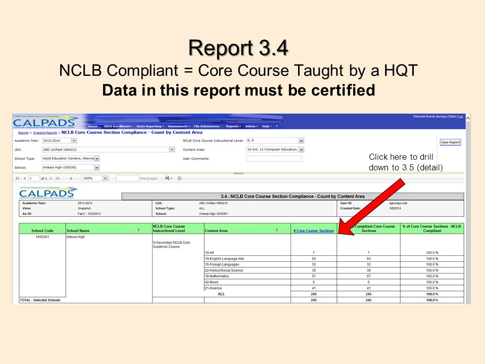 Report 3.4 Report 3.4 NCLB Compliant = Core Course Taught by a HQT Data in this report must be certified Click here to drill down to 3.5 (detail)
