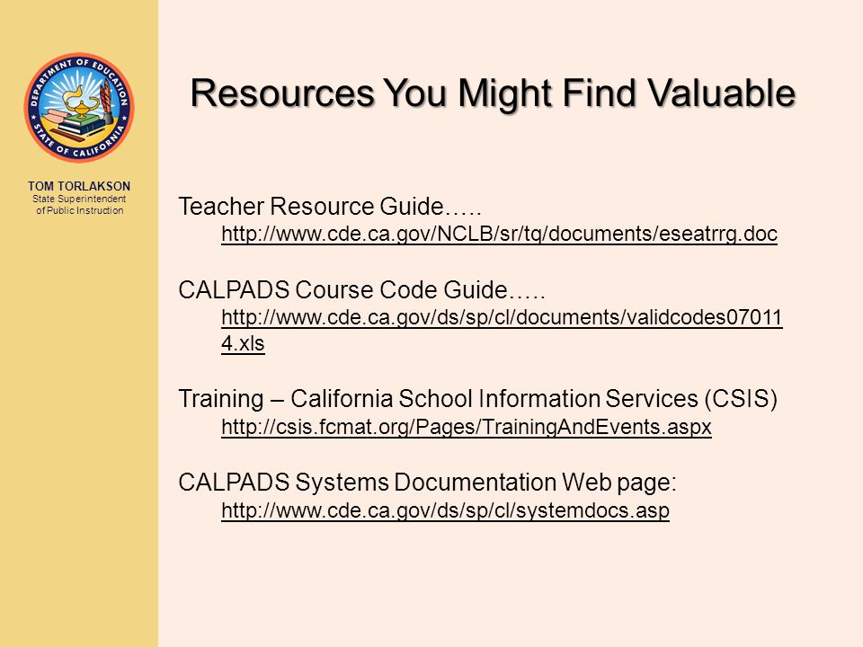 TOM TORLAKSON State Superintendent of Public Instruction Resources You Might Find Valuable Teacher Resource Guide…..