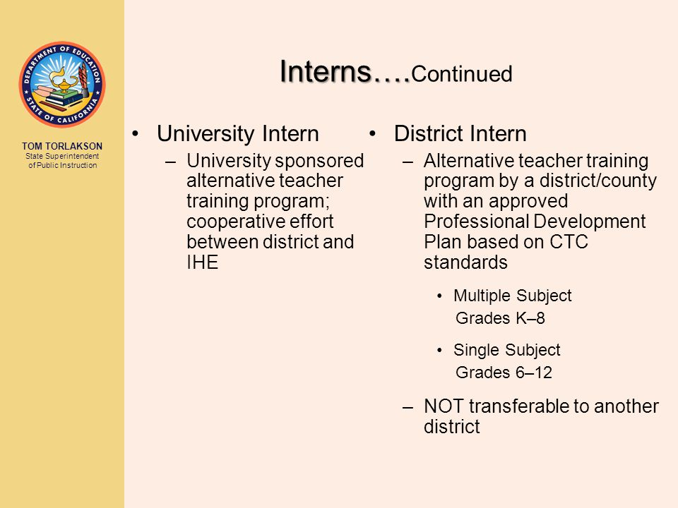 TOM TORLAKSON State Superintendent of Public Instruction Interns….