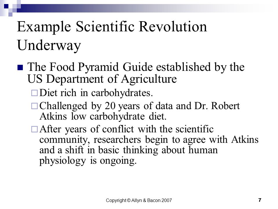 Copyright © Allyn & Bacon 20077 Example Scientific Revolution Underway The Food Pyramid Guide established by the US Department of Agriculture  Diet rich in carbohydrates.