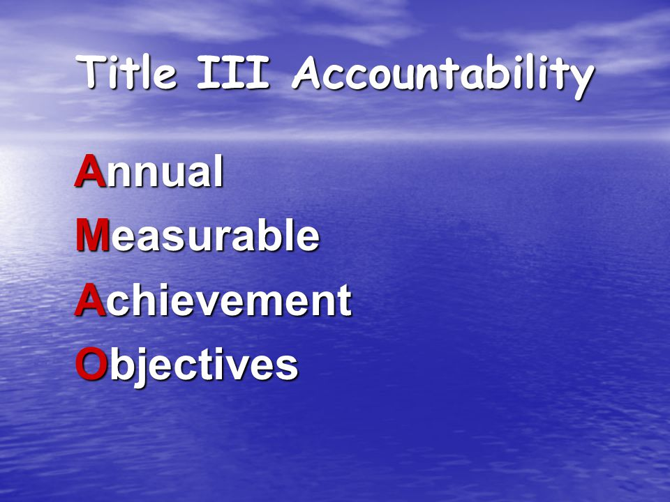 Title III Accountability Annual Measurable Achievement Objectives