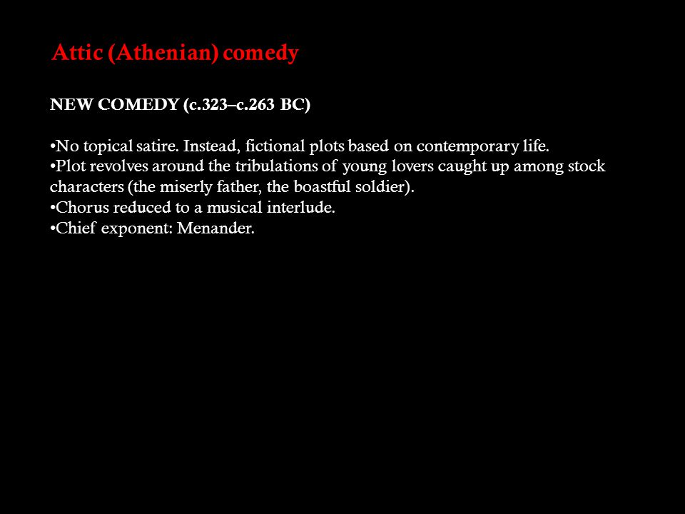 Aristotle on Comedy Comedy aims at representing men as worse, tragedy as better than in actual life Comedy originated with the authors...