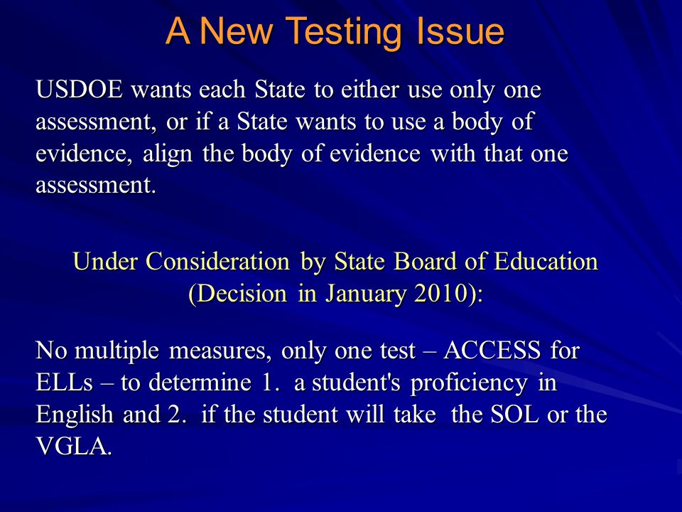 USDOE wants each State to either use only one assessment, or if a State wants to use a body of evidence, align the body of evidence with that one assessment.