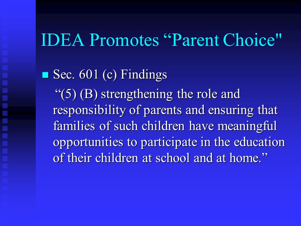 "IDEA Promotes ""Parent Choice"