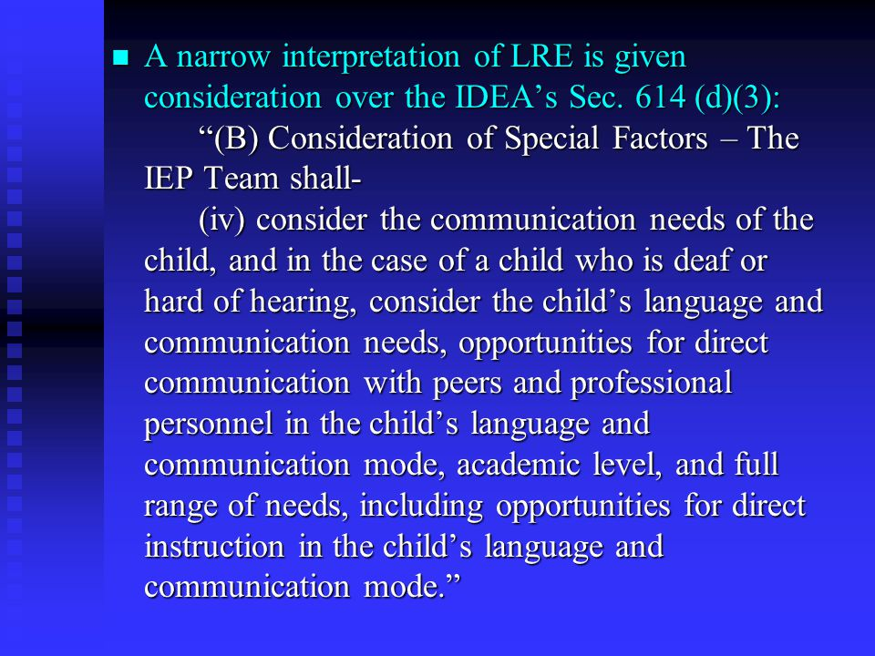 A narrow interpretation of LRE is given consideration over the IDEA's Sec.