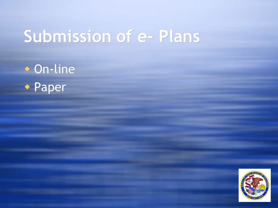 Submission of e- Plans  On-line  Paper  On-line  Paper