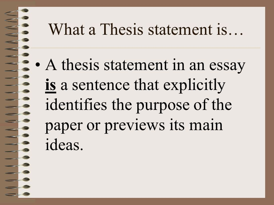 Okay… in English… Your thesis statement will state the precise and specific argument that you are asserting.