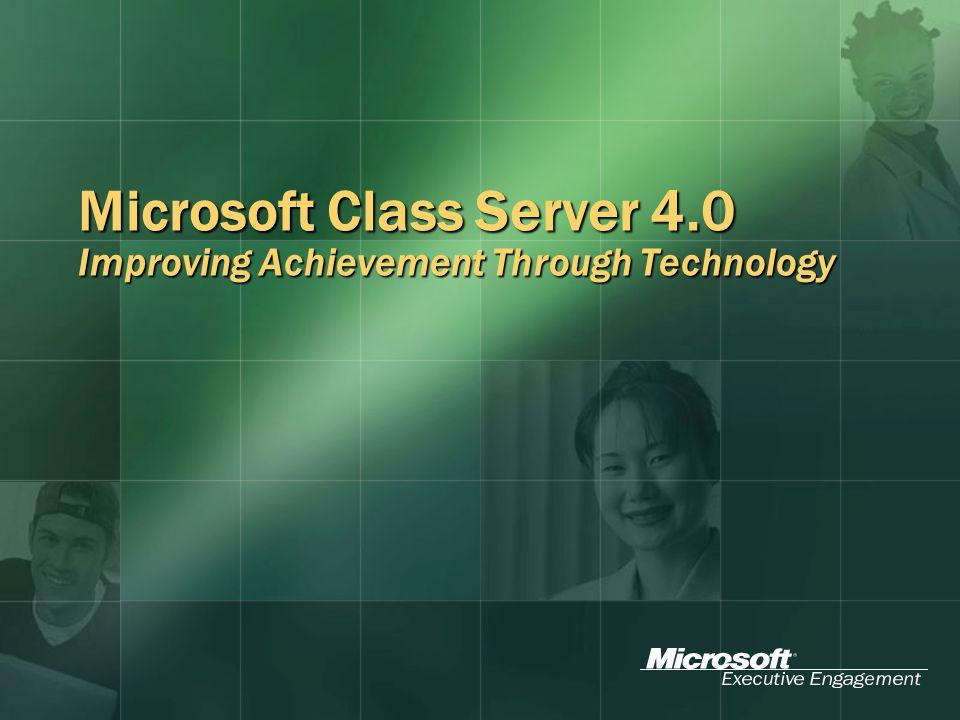 Microsoft Class Server 4.0 Improving Achievement Through Technology