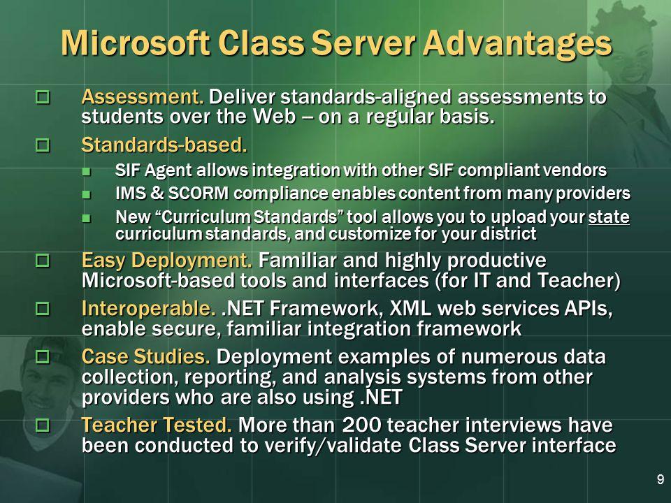 9  Assessment. Deliver standards-aligned assessments to students over the Web -- on a regular basis.  Standards-based. SIF Agent allows integration