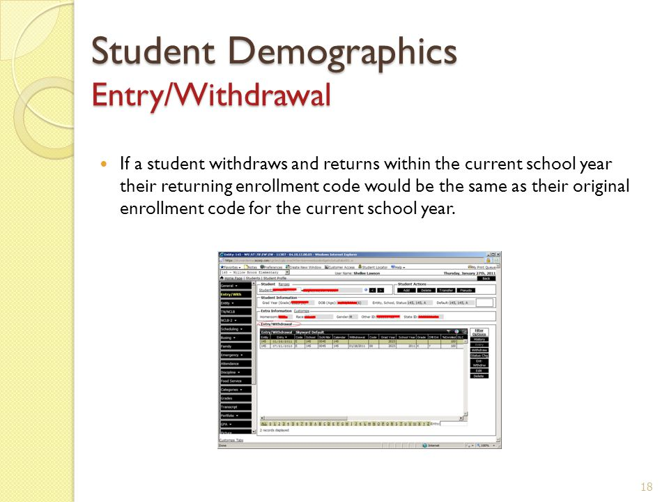 Student Demographics Entry/Withdrawal If a student withdraws and returns within the current school year their returning enrollment code would be the same as their original enrollment code for the current school year.