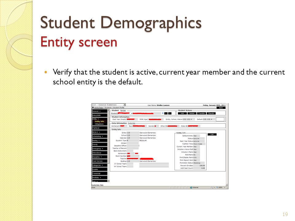 Student Demographics Entity screen Verify that the student is active, current year member and the current school entity is the default.