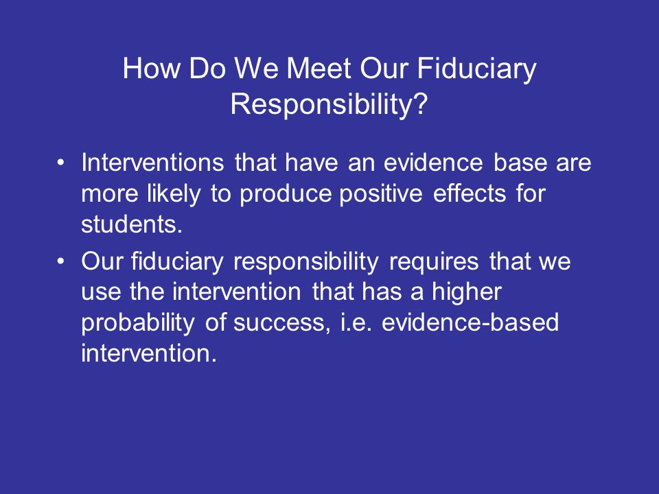 How Do We Meet Our Fiduciary Responsibility.
