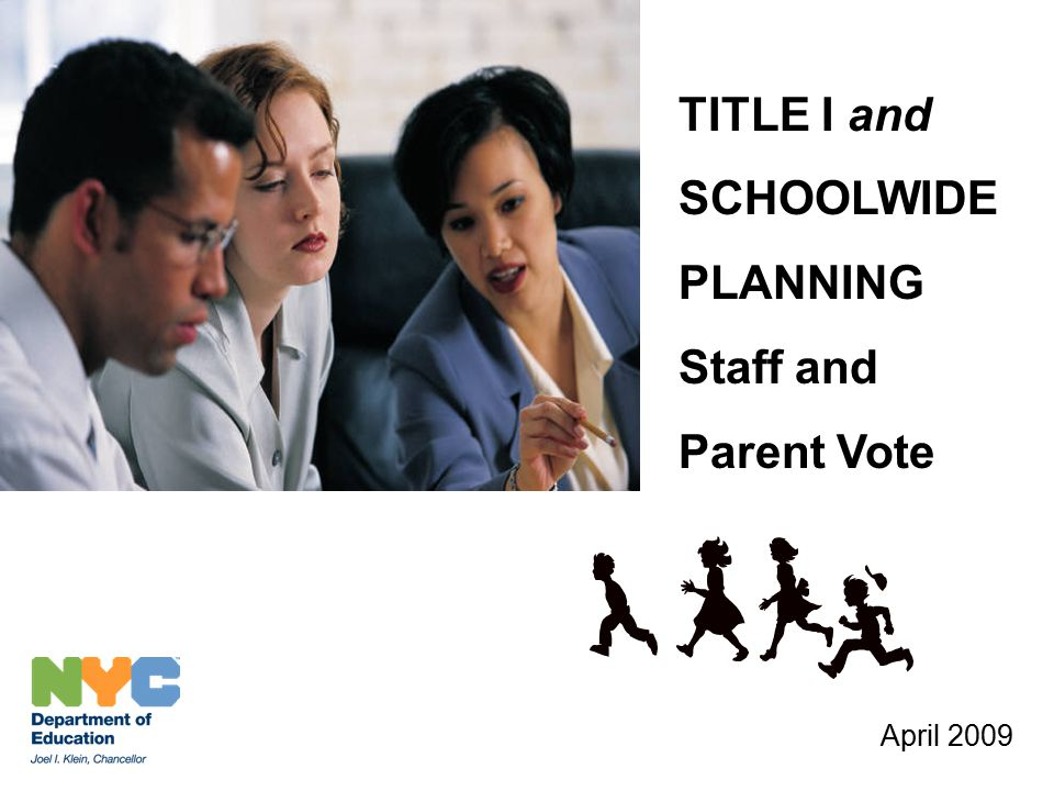 TITLE I and SCHOOLWIDE PLANNING Staff and Parent Vote April 2009