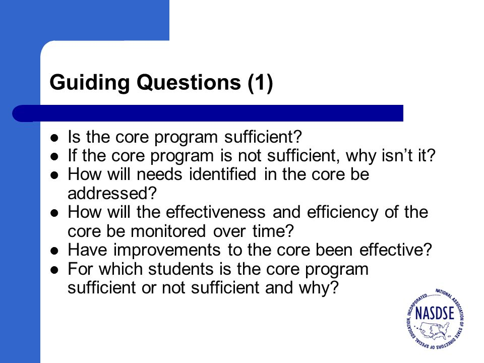 Guiding Questions (1) Is the core program sufficient.