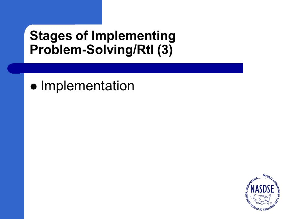 Stages of Implementing Problem-Solving/RtI (3) Implementation