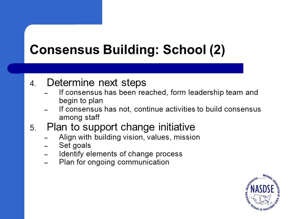 Consensus Building: School (2) 4.