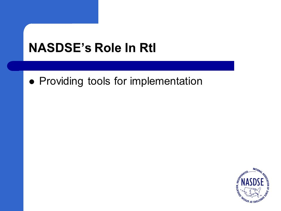 NASDSE's Role In RtI Providing tools for implementation