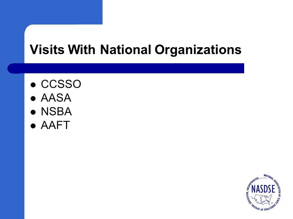 Visits With National Organizations CCSSO AASA NSBA AAFT