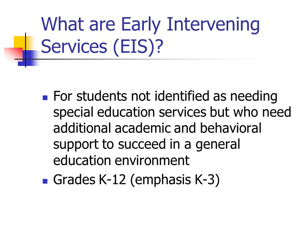 What are Early Intervening Services (EIS).