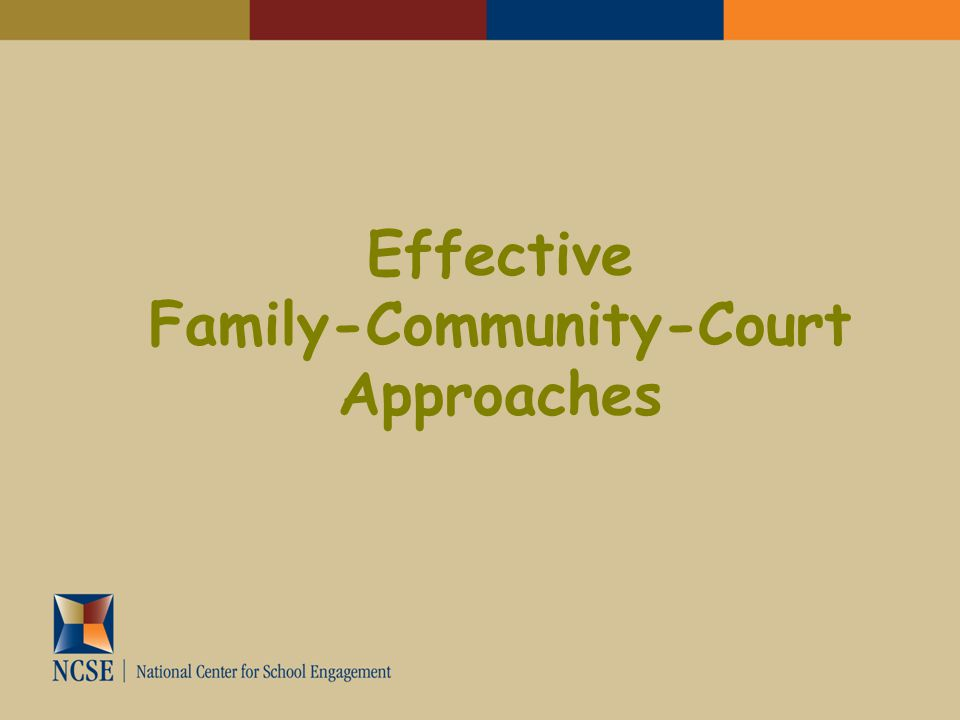 Effective Family-Community-Court Approaches