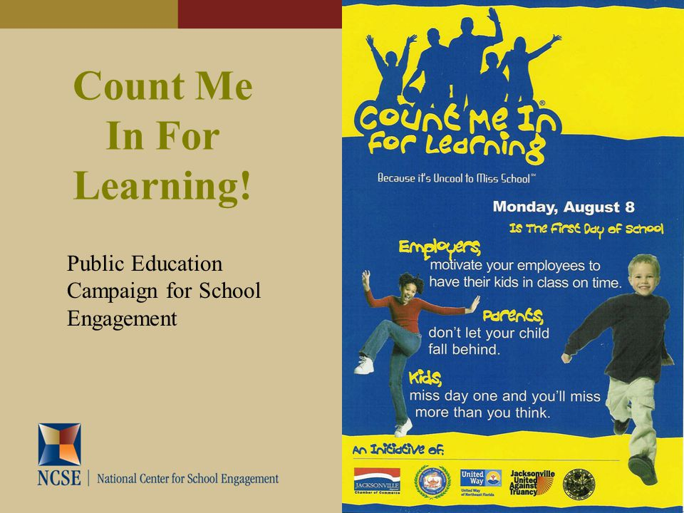Count Me In For Learning! Public Education Campaign for School Engagement