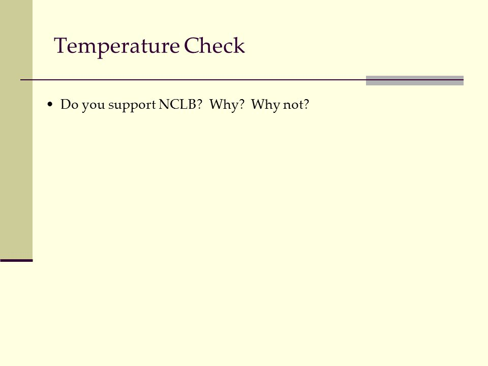 Temperature Check Do you support NCLB Why Why not