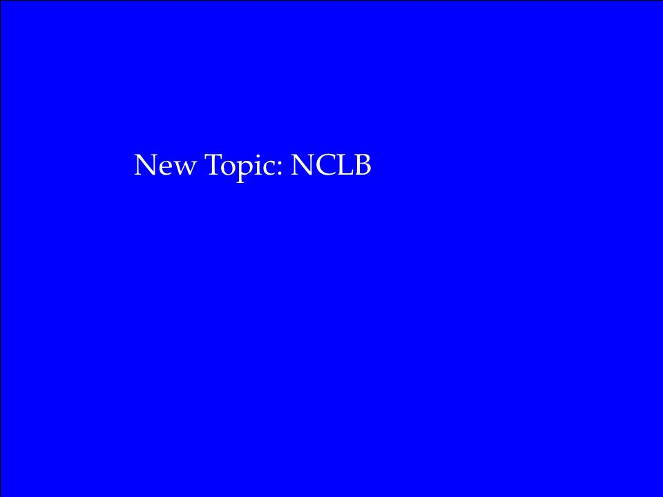 New Topic: NCLB