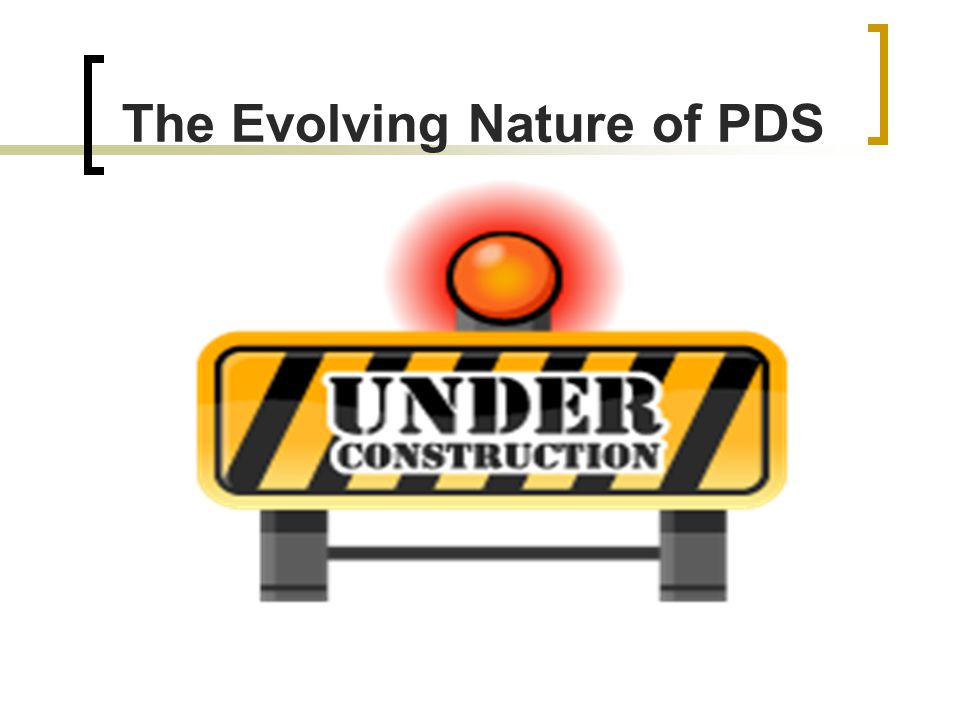 The Evolving Nature of PDS